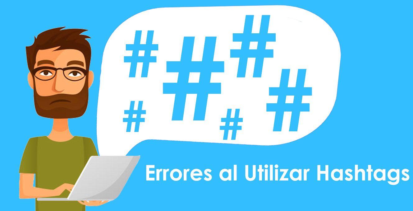 Los Errores más Comunes a la Hora de Utilizar Hashtags